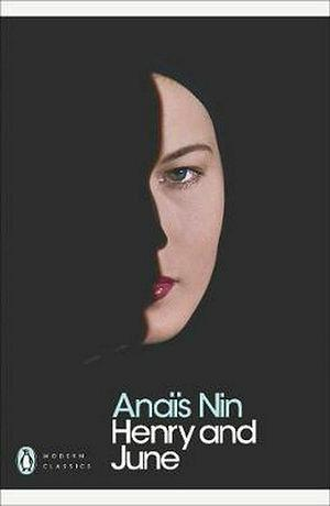 Penguin Modern Classics: Henry And June by Anais Nin Paperback book
