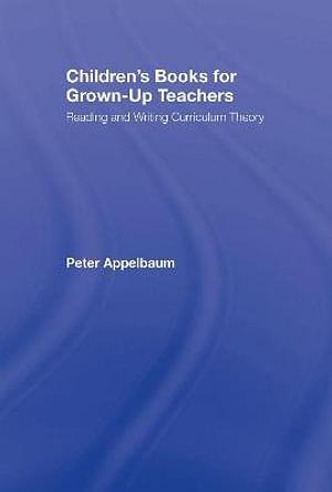 Children's Books for Grown-Up Teachers by Peter Appelbaum Hardcover book