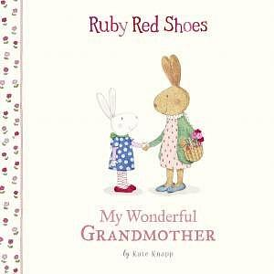 Ruby Red Shoes: My Wonderful Grandmother by Kate Knapp