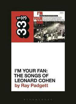 Various Artists' I'm Your Fan: the Songs of Leonard Cohen by Ray Padgett Paperback / softback book