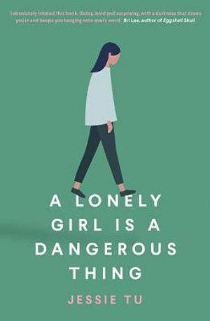 A Lonely Girl Is A Dangerous Thing by Jessie Tu Paperback book