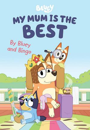 Bluey: My Mum is the Best by Various Hardcover book