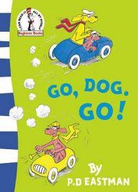 Dr Seuss Beginner Books: Go, Dog. Go!