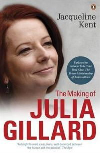 The Making of Julia Gillard