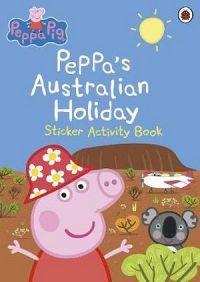 Peppa Pig: Peppa's Australian Holiday Sticker Activity Book
