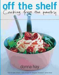 Donna Hay: Off The Shelf Cookbook