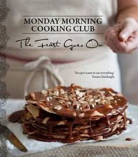 Monday Morning Cooking Club: The Feast Goes On
