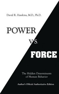Power Vs Force: The Hidden Determinates of Human Behavior