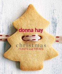 Christmas Feasts And Treats - Donna Hay