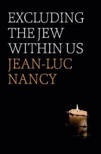 Excluding the Jew Within Us