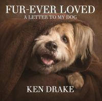 Fur-Ever Loved: A Letter To My Dog