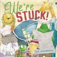 We're Stuck!