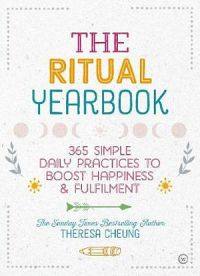 The Ritual Yearbook: 365 Simple Daily Practices To Boost Happiness & Fulfilment