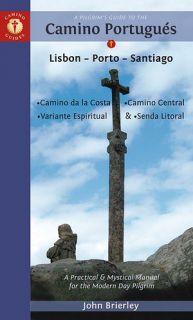 A Pilgrim's Guide To The Camino Portugués