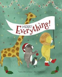 Merry Everything Hardback Book by Tania McCartney & Jess Racklyeft