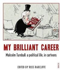 My Brilliant Career:  Malcolm Turnbull