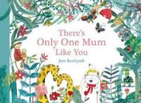 There's Only One Mum Like You