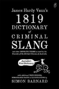 James Hardy Vaux's 1819 Dictionary Of Criminal Slang