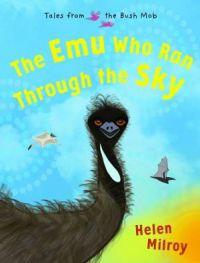 The Emu Who Ran Through The Sky